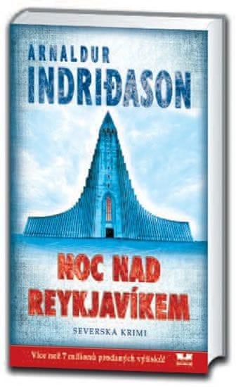 Indridason Arnaldur: Noc nad Reykjavíkem - Severská krimi