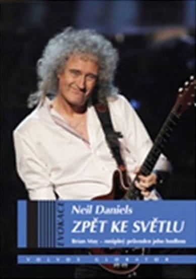 Daniels Neil: Zpět ke světlu - Brian May - neúplný průvodce jeho hudbou