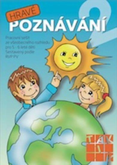 Hravé poznávání 2 - Pracovní sešit ze všeobecného rozhledu pro 5 - 6 leté děti