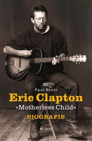 "Scott Paul: Eric Clapton ""Motherless Child"" - Biografie"