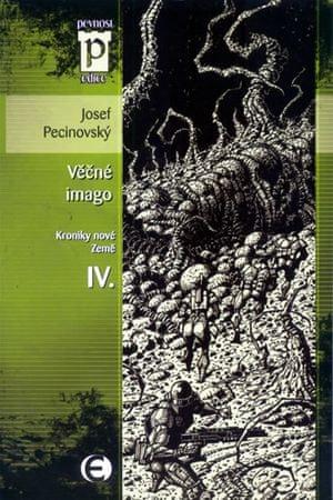Pecinovský Josef: Věčné imago - Kroniky nové Země IV. (Edice Pevnost)