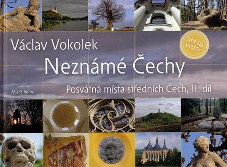 Vokolek Václav: Neznámé Čechy - Posvátná místa středních Čech - II. díl