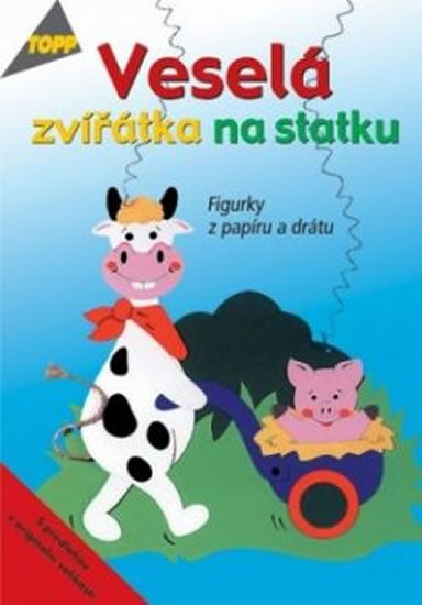 kolektiv: Veselá zvířátka na statku - Tigurky z papíru a drátu - TOPP