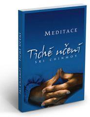 Chinmoy Sri: Tiché učení - Úvod do umění meditace