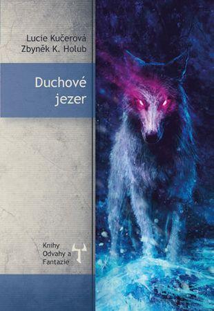 Kučerová Lucie, Holub Zbyněk K.,: Duchové jezer