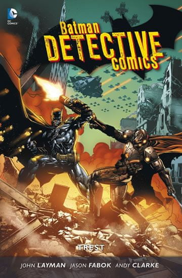 Layman John a kolektiv: Batman Detective Comics 4 - Trest