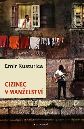 Kusturica Emir: Cizinec v manželství