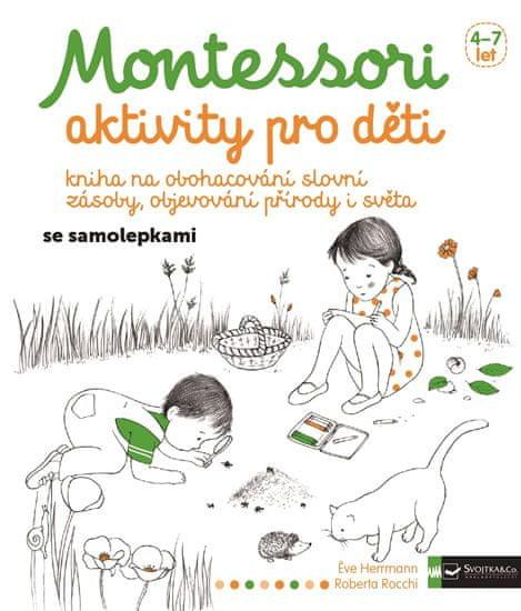 Herrmann Éve, Rocchi Roberta,: Montessori - aktivity pro děti