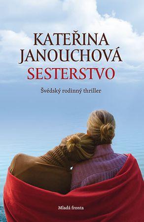 Janouchová Kateřina: Sesterstvo - Švédský rodinný thriler