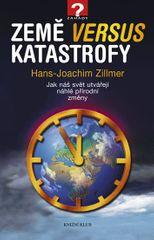 Zillmer Hans-Joachim: Země versus katastrofy - Jak náš svět utvářejí náhlé přírodní změny