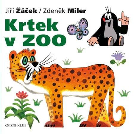 Miler Zdeněk, Žáček Jiří: Krtek v ZOO