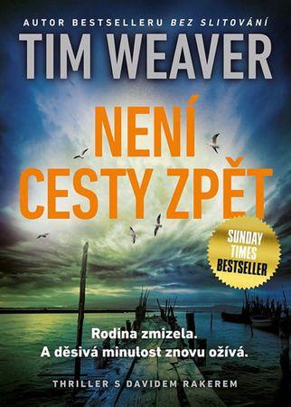 Weaver Tim: Není cesty zpět