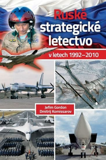 Gordon Jefim, Komissarov Dmitrij: Ruské strategické letectvo v letech 1992–2010