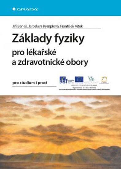 Beneš Jiří: Základy fyziky pro lékařské a zdravotnické obory pro studium i praxi