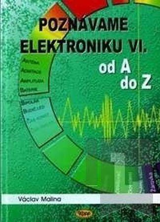 Malina Václav: Poznáváme elektroniku VI. od A do Z