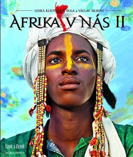Klicperová Lenka, Šilhovi Olga a Václav: Afrika v nás II