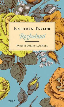 Taylor Kathryn: Panství Daringham Hall - Rozhodnutí
