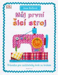 Bullová Jane: Můj první šicí stroj