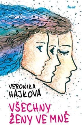 Hájková Veronika: Všechny ženy ve mně