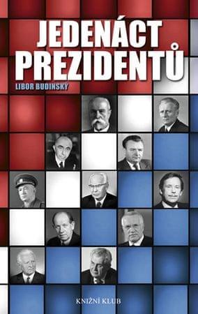 Budinský Libor: Jedenáct prezidentů