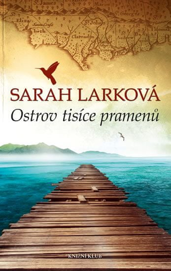 Larková Sarah: Karibská sága 1: Ostrov tisíce pramenů
