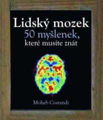 Constandi Moheb: Lidský mozek - 50 myšlenek, které musíte znát