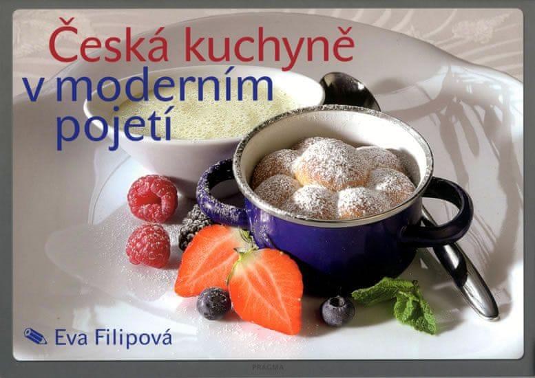 Filipová Eva: Česká kuchyně v moderním pojetí