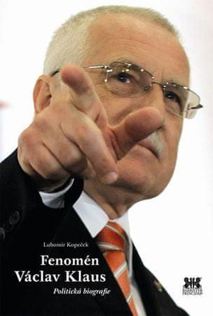 Kopeček Lubomír: Fenomén Václav Klaus - Politická biografie