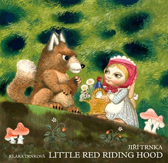 Trnka Jiří, Trnková Klára,: Little Red Riding Hood / Červená karkulka anglicky - prostorové leporelo