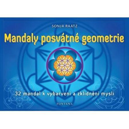 Raatz Sonja: Mandaly posvátné geometrie - 32 mandal k vybarvení a zklidnění mysli