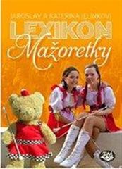 Jelínkovi Jaroslav a Kateřina: Lexikon mažoretky