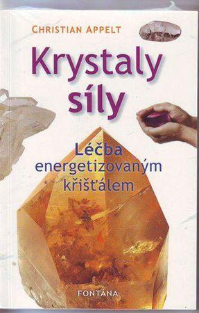 Appelt Christian: Krystaly síly - Léčba energetizovaným křišťálem