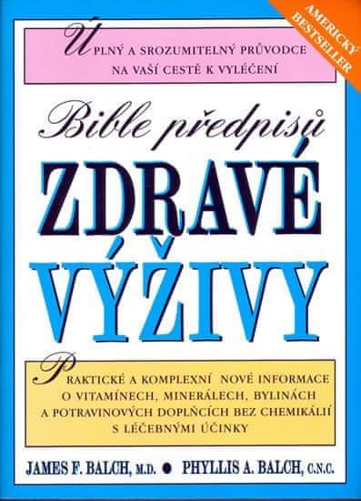 Balch James F.: Bible předpisu zdravé výživy