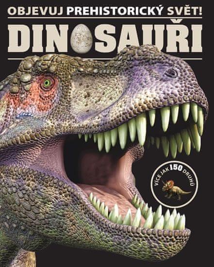 Dinosauři - Objevuj prehistorický svět!
