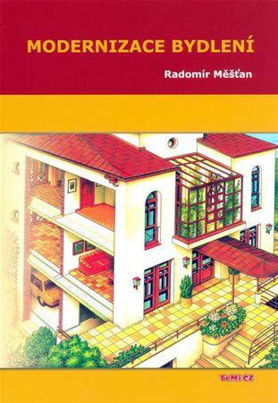 Měšťan Radomír: Modernizace bydlení