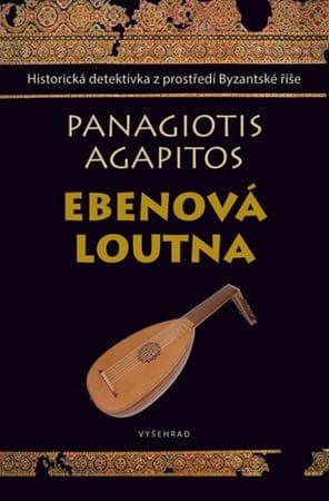 Agapitos Panagiotis: Ebenová loutna - Historická detektivka z prostředí Byzantské říše