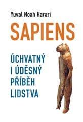 Harari Yuval Noah: Sapiens - Úchvatný i úděsný příběh lidstva