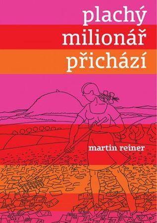 Reiner Martin: Plachý milionář přichází