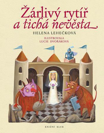 Lehečková Helena: Žárlivý rytíř a tichá nevěsta
