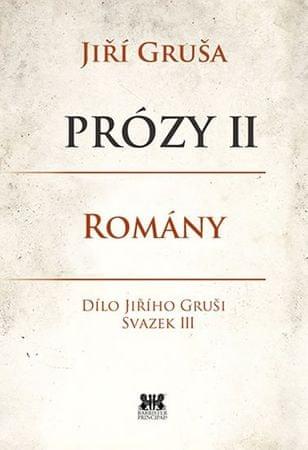 Gruša Jiří: Prózy II - Romány