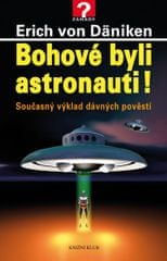 Däniken Erich von: Bohové byli astronauti!