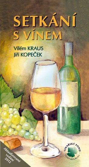 Kraus Vilém, Kopeček Jiří: Setkání s vínem