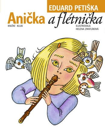 Petiška Eduard: Anička a flétnička