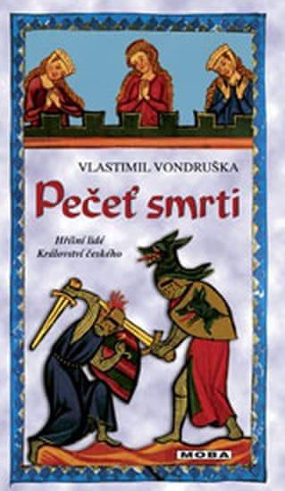 Vondruška Vlastimil: Pečeť smrti - Hříšní lidé království českého