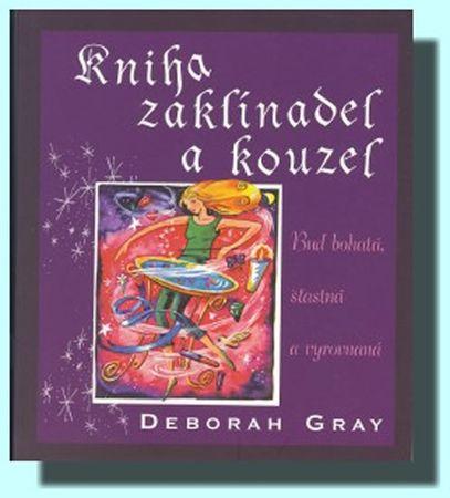 Gray Deborah: Kniha zaklínadel a kouzel
