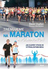 Chalfen David: Trénujeme na maraton a půlmaraton - Jak zlepšit výkon ve vytrvalostním běhu