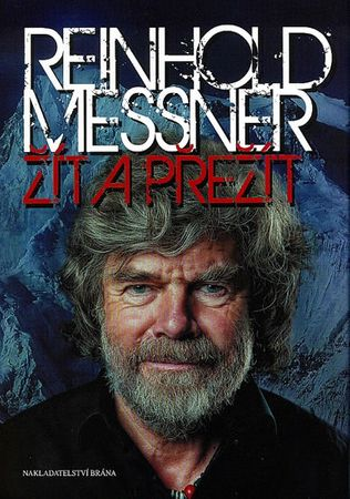 Messner Reinhold: Žít a přežít