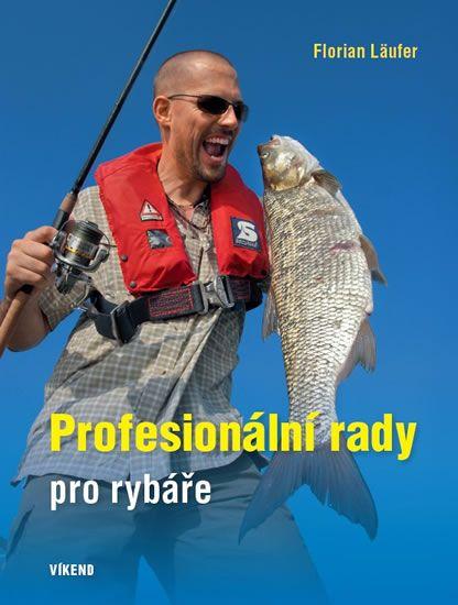 Läufer Florian: Profesionální rady pro rybáře
