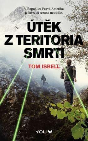 Isbell Tom: Útěk z teritoria smrti