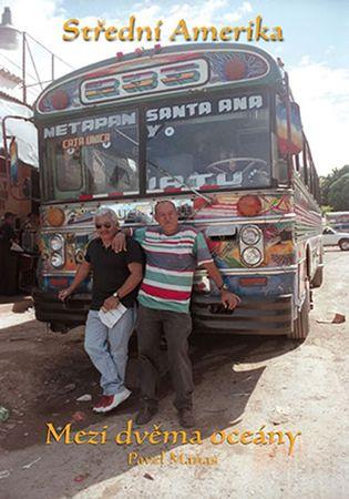 Maňas Pavel: Střední Amerika - Mezi dvěma oceány